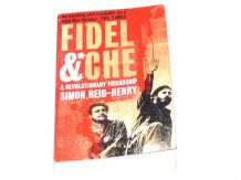 FIDEL & CHE A REVOLUTIONARY FRIENDSHIP (Reid-Henry 2009)